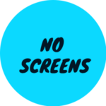 No Screens